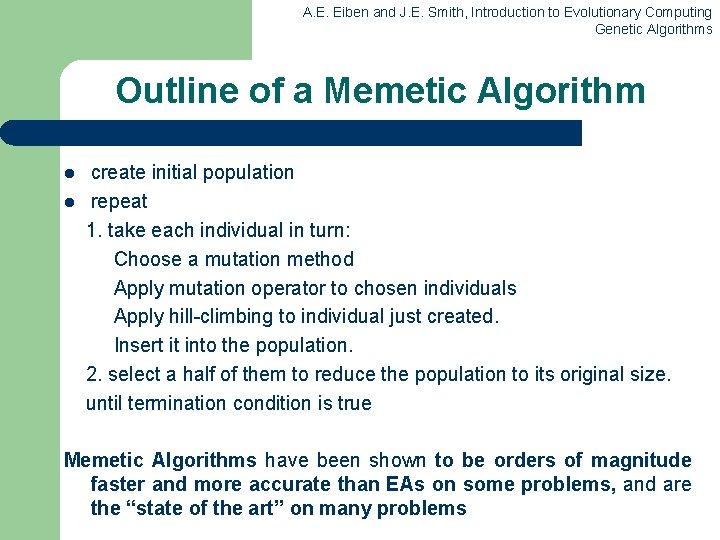 A. E. Eiben and J. E. Smith, Introduction to Evolutionary Computing Genetic Algorithms Outline