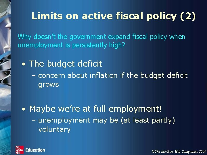 Limits on active fiscal policy (2) Why doesn't the government expand fiscal policy when