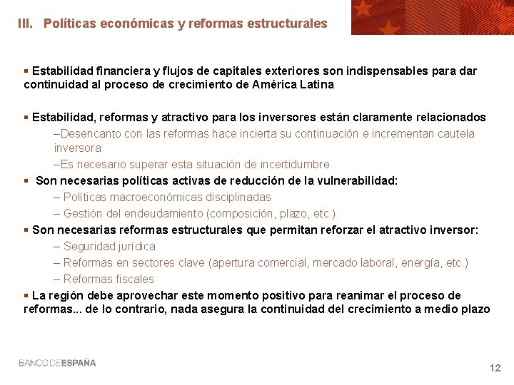 III. Políticas económicas y reformas estructurales § Estabilidad financiera y flujos de capitales exteriores