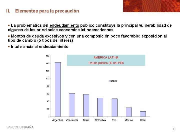 II. Elementos para la precaución § La problemática del endeudamiento público constituye la principal
