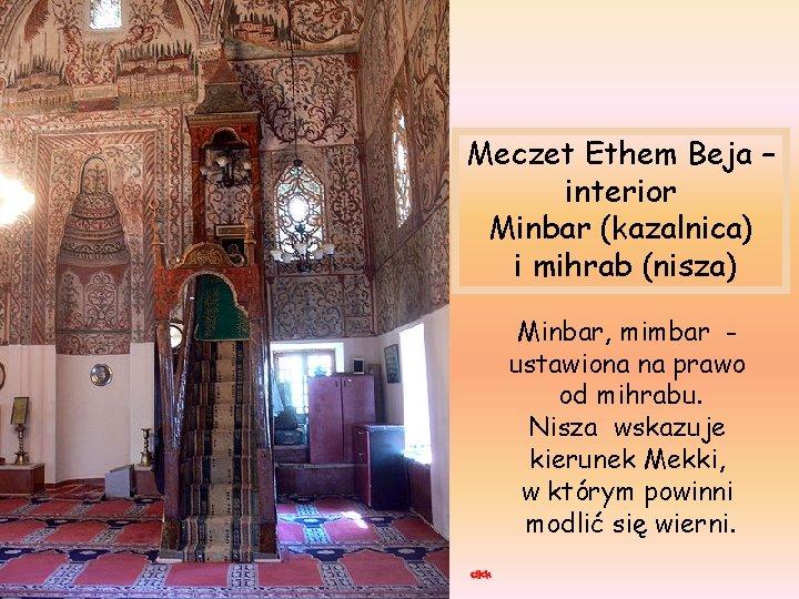 Meczet Ethem Beja – interior Minbar (kazalnica) i mihrab (nisza) Minbar, mimbar ustawiona na