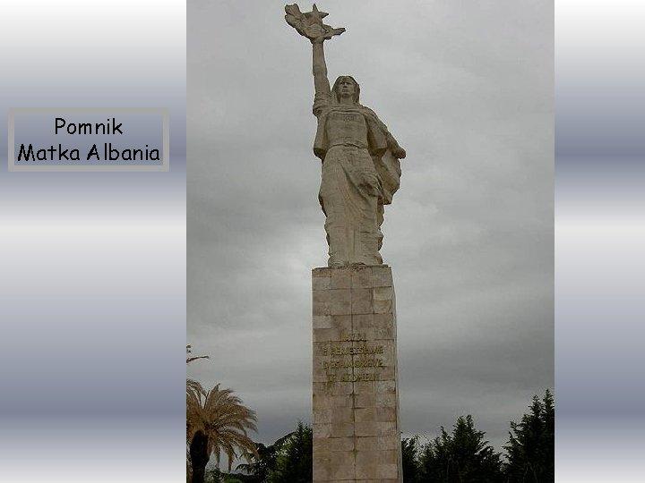 Pomnik Matka Albania