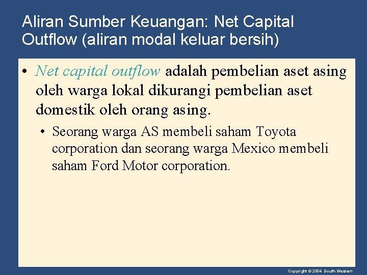 Aliran Sumber Keuangan: Net Capital Outflow (aliran modal keluar bersih) • Net capital outflow