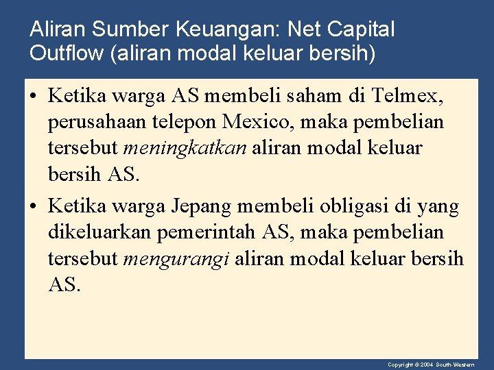 Aliran Sumber Keuangan: Net Capital Outflow (aliran modal keluar bersih) • Ketika warga AS