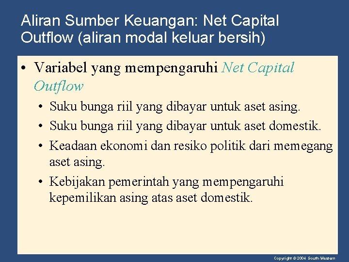 Aliran Sumber Keuangan: Net Capital Outflow (aliran modal keluar bersih) • Variabel yang mempengaruhi