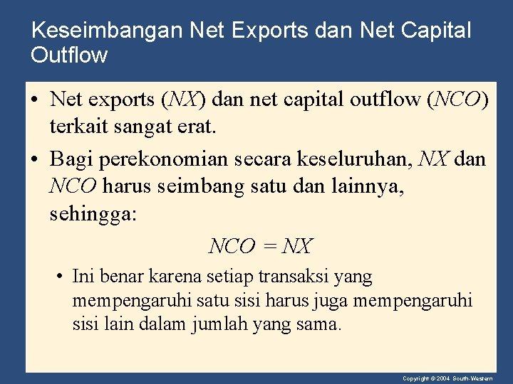Keseimbangan Net Exports dan Net Capital Outflow • Net exports (NX) dan net capital