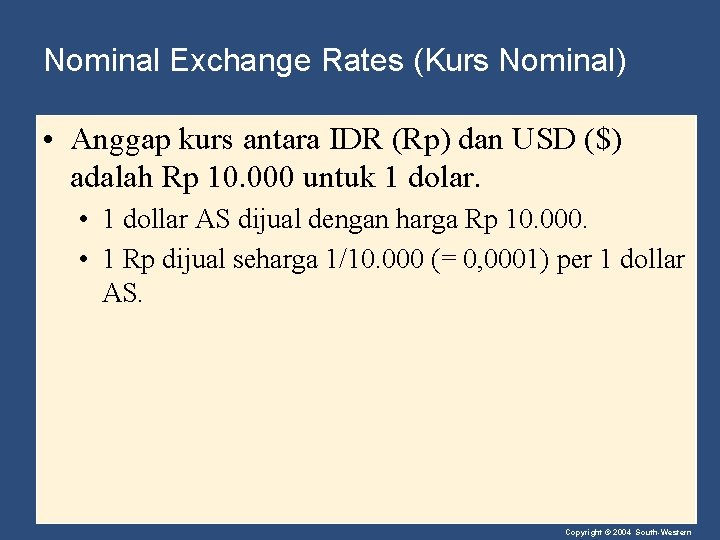Nominal Exchange Rates (Kurs Nominal) • Anggap kurs antara IDR (Rp) dan USD ($)