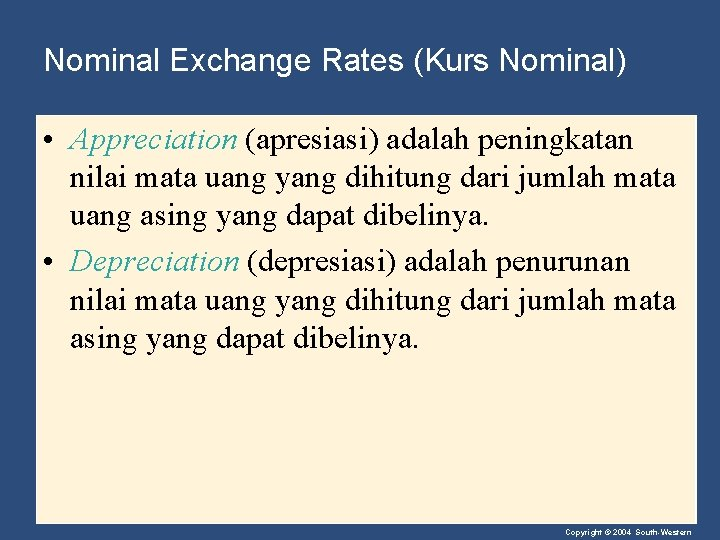 Nominal Exchange Rates (Kurs Nominal) • Appreciation (apresiasi) adalah peningkatan nilai mata uang yang