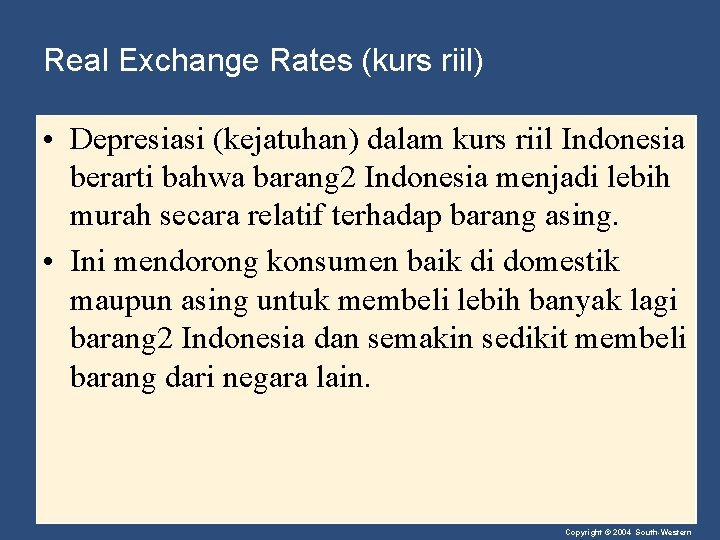 Real Exchange Rates (kurs riil) • Depresiasi (kejatuhan) dalam kurs riil Indonesia berarti bahwa