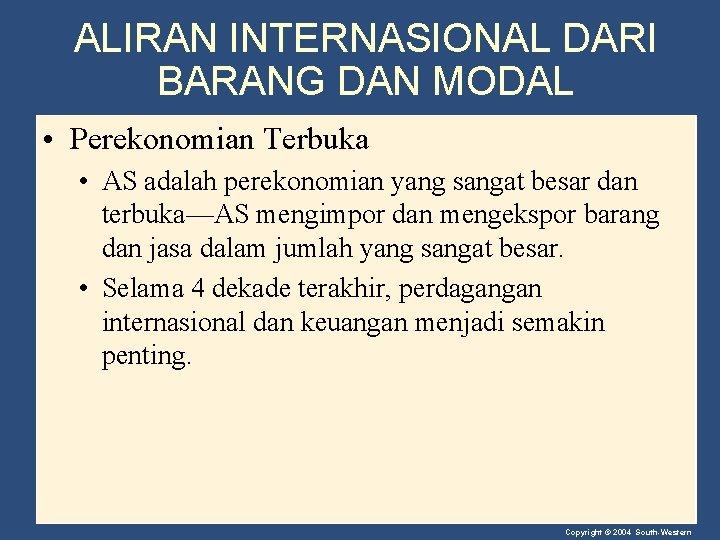 ALIRAN INTERNASIONAL DARI BARANG DAN MODAL • Perekonomian Terbuka • AS adalah perekonomian yang