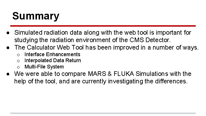 Summary ● Simulated radiation data along with the web tool is important for studying