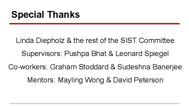 Special Thanks Linda Diepholz & the rest of the SIST Committee Supervisors: Pushpa Bhat