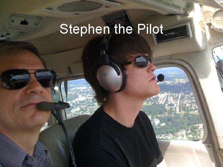Stephen the Pilot