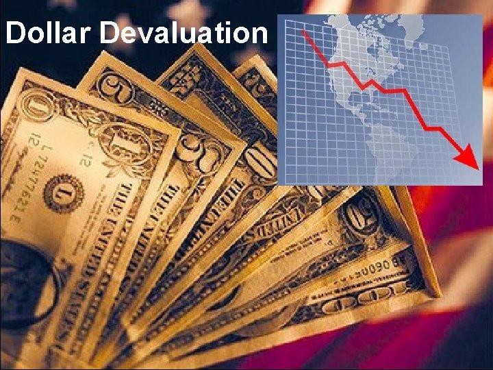 Dollar Devaluation