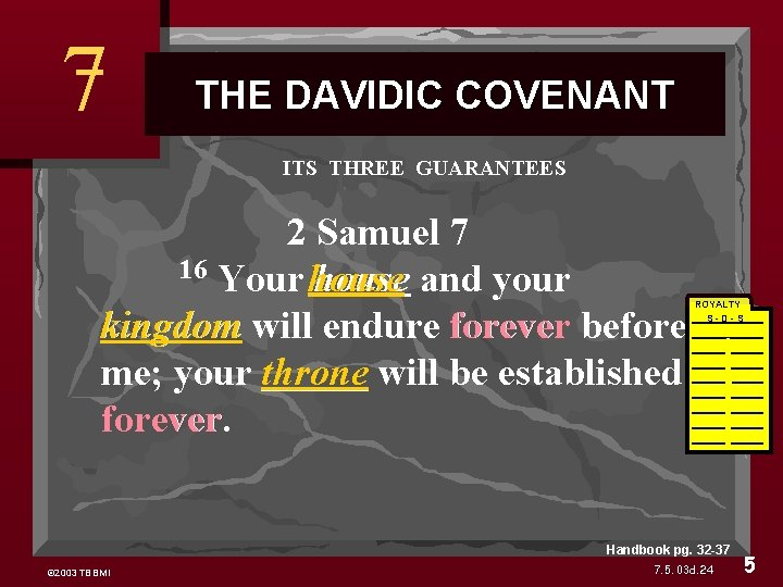 7 THE DAVIDIC COVENANT ITS THREE GUARANTEES 2 Samuel 7 16 Your house and
