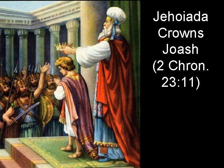 Jehoiada Crowns Joash (2 Chron. 23: 11)