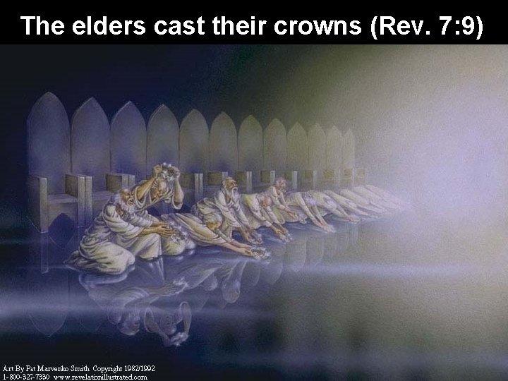 The elders cast their crowns (Rev. 7: 9)
