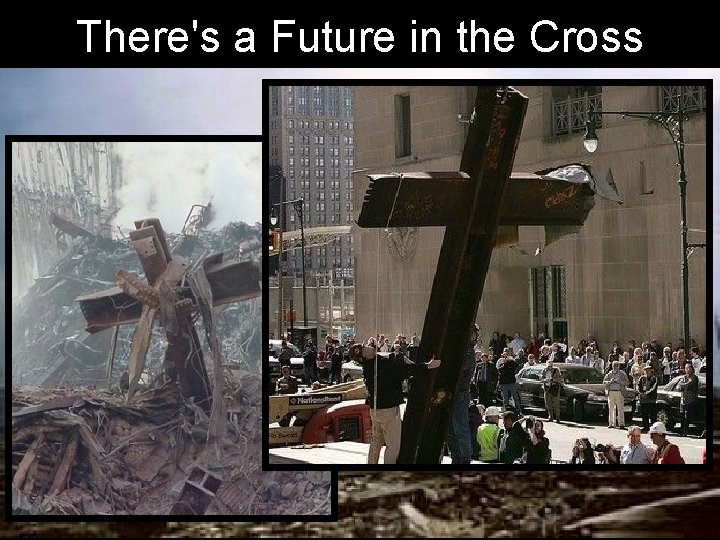 There's a Future in the Cross