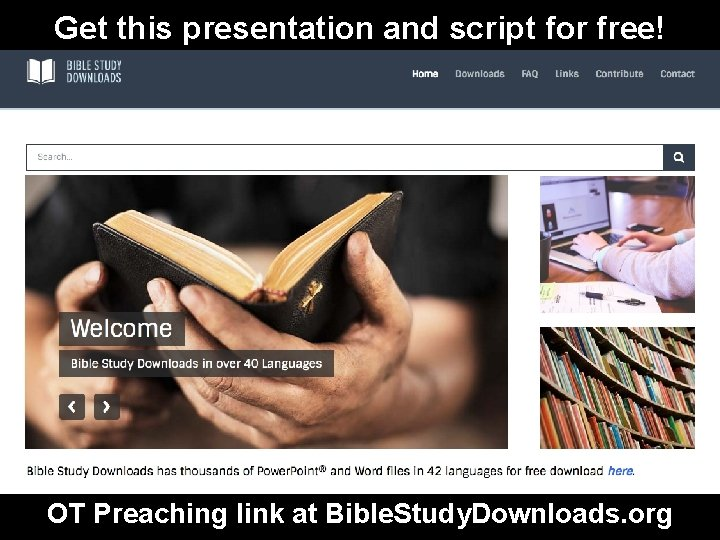 Get this presentation and script for free! OT Preaching link at Bible. Study. Downloads.
