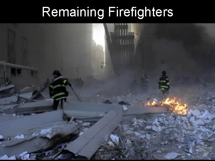 Remaining Firefighters