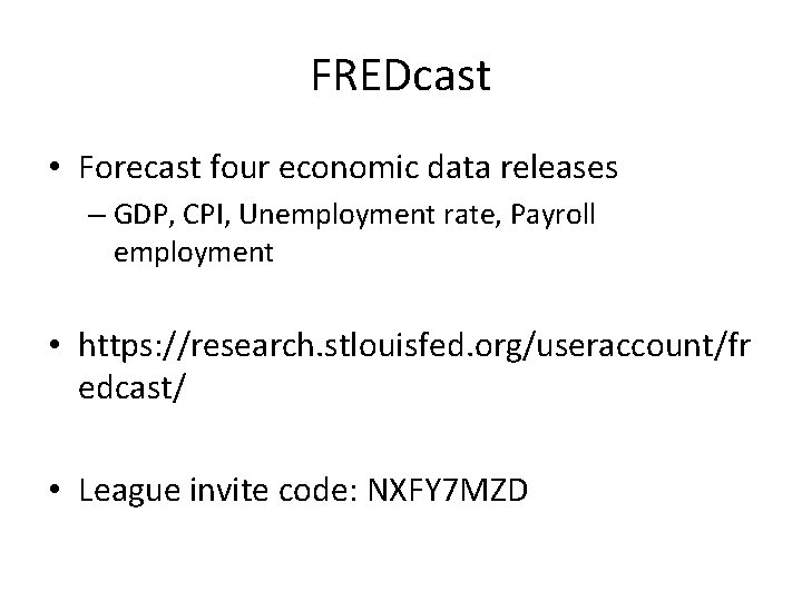 FREDcast • Forecast four economic data releases – GDP, CPI, Unemployment rate, Payroll employment