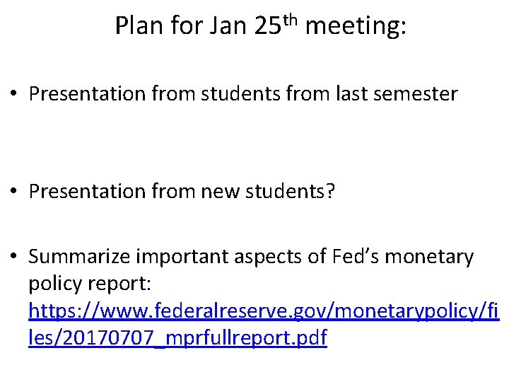 Plan for Jan 25 th meeting: • Presentation from students from last semester •