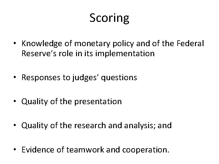 Scoring • Knowledge of monetary policy and of the Federal Reserve's role in its