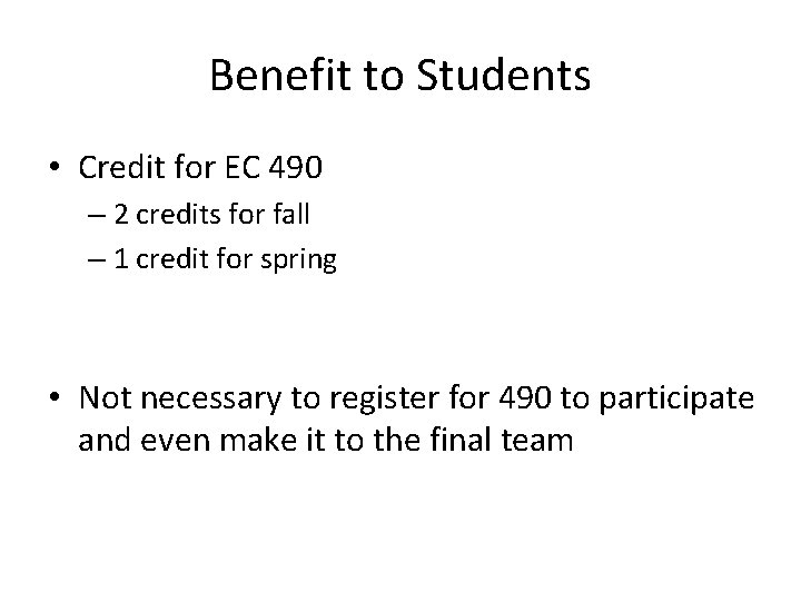 Benefit to Students • Credit for EC 490 – 2 credits for fall –