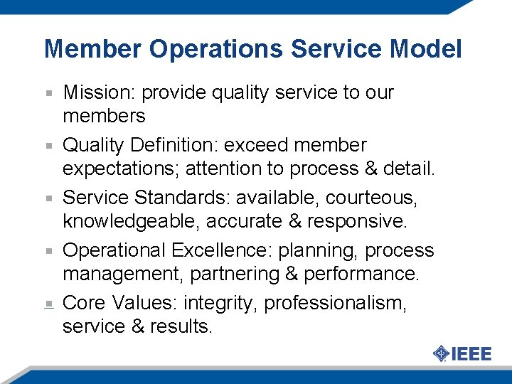 Member Operations Service Model Mission: provide quality service to our members Quality Definition: exceed
