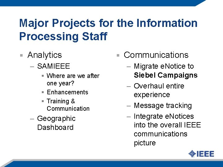 Major Projects for the Information Processing Staff Analytics – SAMIEEE § Where are we