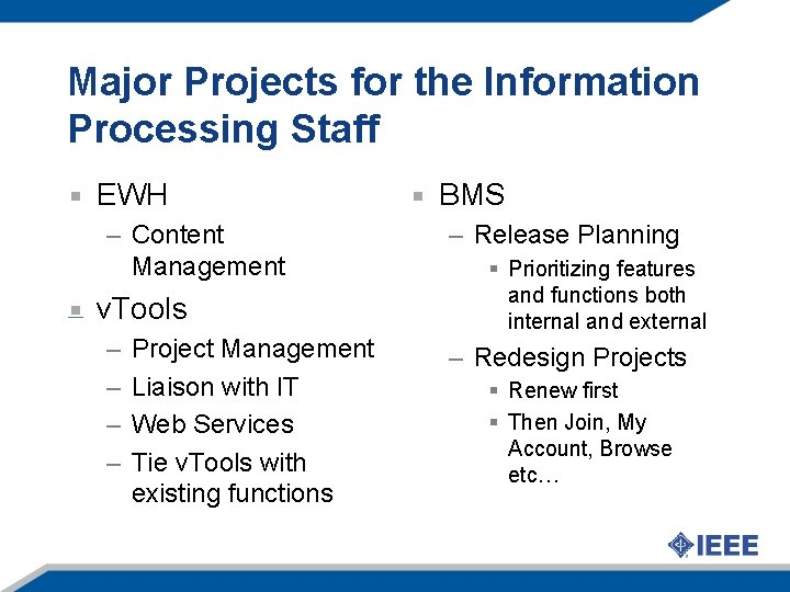 Major Projects for the Information Processing Staff EWH – Content Management v. Tools –