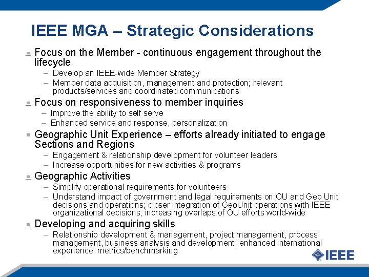 IEEE MGA – Strategic Considerations Focus on the Member - continuous engagement throughout the