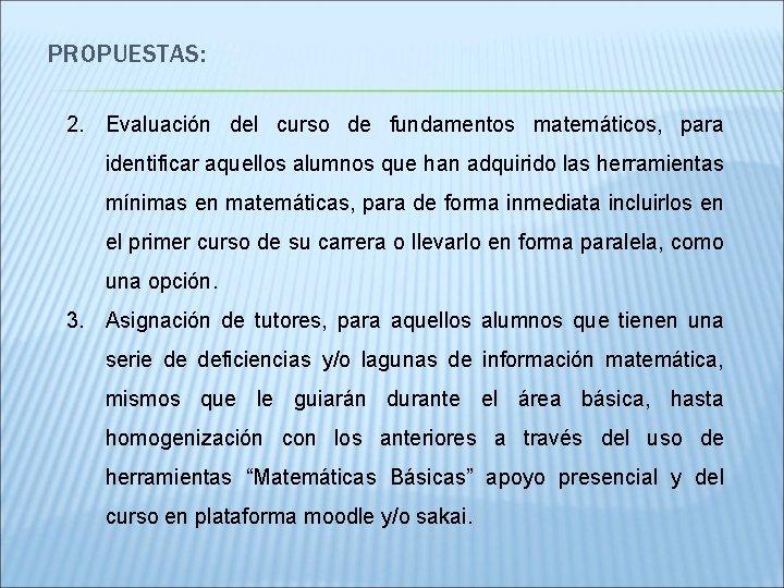 PROPUESTAS: 2. Evaluación del curso de fundamentos matemáticos, para identificar aquellos alumnos que han
