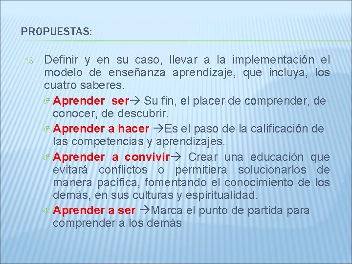 PROPUESTAS: 13. Definir y en su caso, llevar a la implementación el modelo de