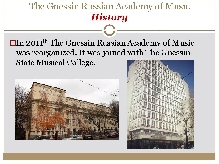 The Gnessin Russian Academy of Music History �In 2011 th The Gnessin Russian Academy