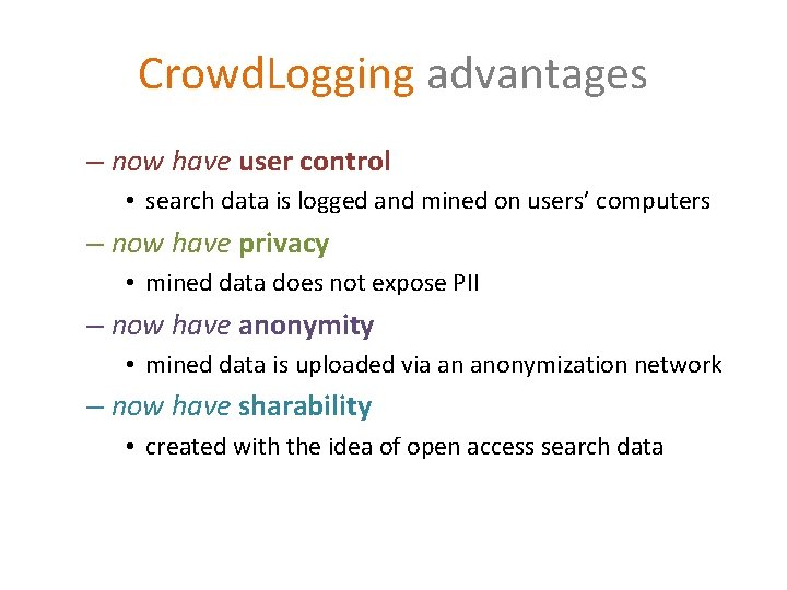 Crowd. Logging advantages – now have user control • search data is logged and