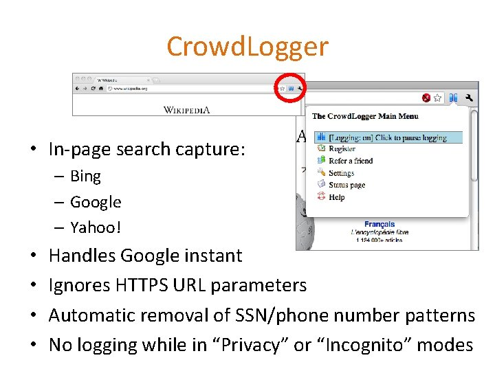 Crowd. Logger • In-page search capture: – Bing – Google – Yahoo! • •