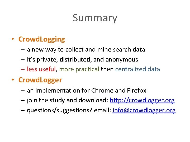 Summary • Crowd. Logging – a new way to collect and mine search data