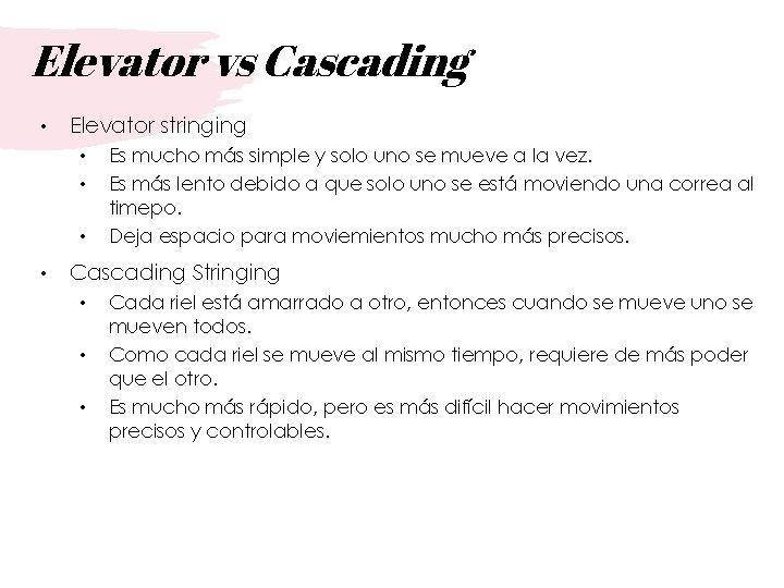Elevator vs Cascading • Elevator stringing • • Es mucho más simple y solo