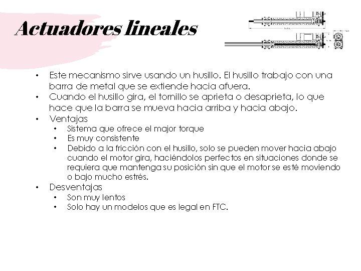Actuadores lineales • • • Este mecanismo sirve usando un husillo. El husillo trabajo