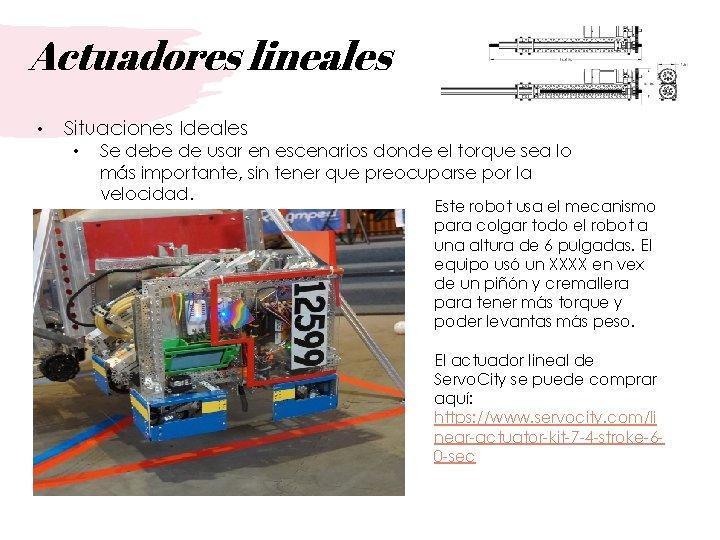 Actuadores lineales • Situaciones Ideales • Se debe de usar en escenarios donde el