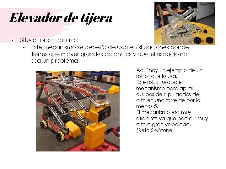 Elevador de tijera • Situaciones Idealas • Este mecanismo se debería de usar en