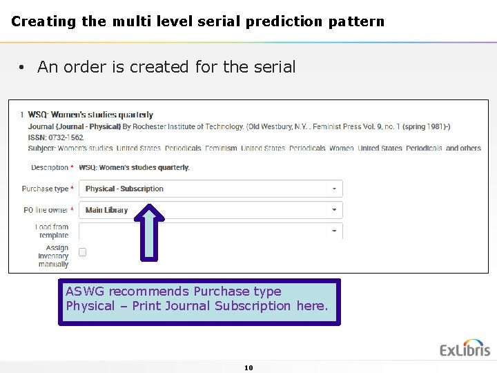 Creating the multi level serial prediction pattern • An order is created for the