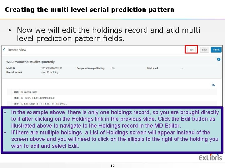 Creating the multi level serial prediction pattern • Now we will edit the holdings