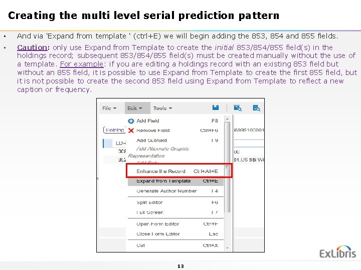 Creating the multi level serial prediction pattern • And via 'Expand from template '