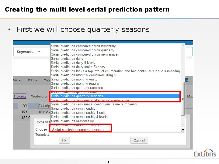 Creating the multi level serial prediction pattern • First we will choose quarterly seasons