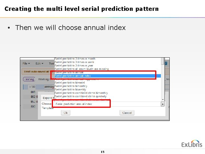 Creating the multi level serial prediction pattern • Then we will choose annual index