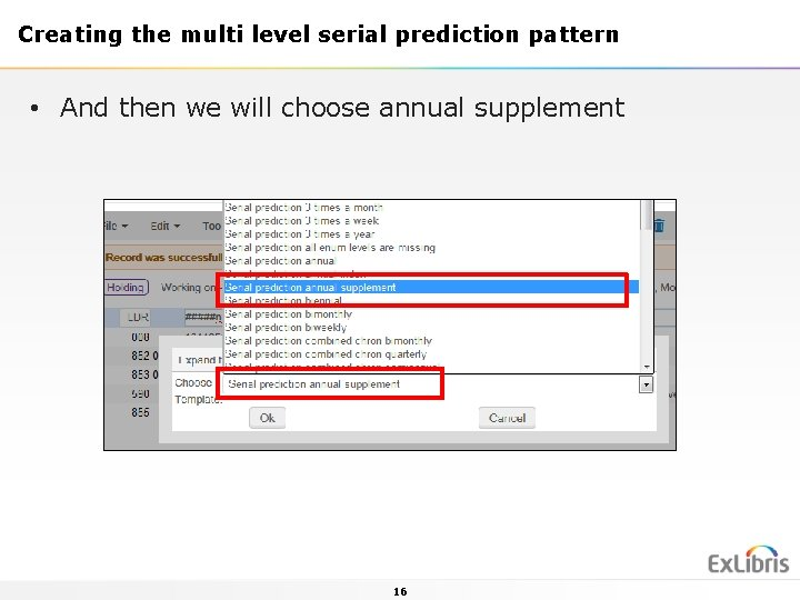 Creating the multi level serial prediction pattern • And then we will choose annual