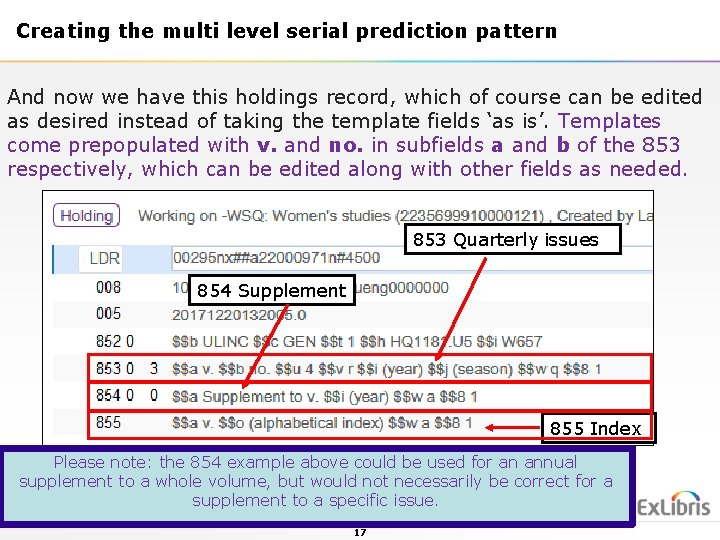 Creating the multi level serial prediction pattern And now we have this holdings record,
