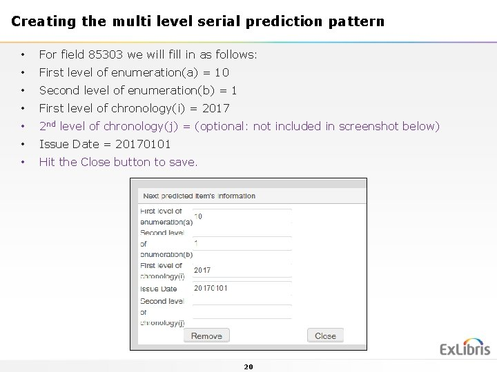 Creating the multi level serial prediction pattern • For field 85303 we will fill